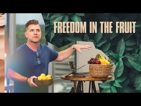 Freedom In The Fruit  Pastor Jeremy Foster