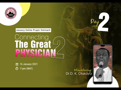 CONNECTING THE GREAT PHYSICIAN DAY 2  MID-MONTH PRAYER RAIN - JANUARY 16TH 2021  DR D.K OLUKOYA