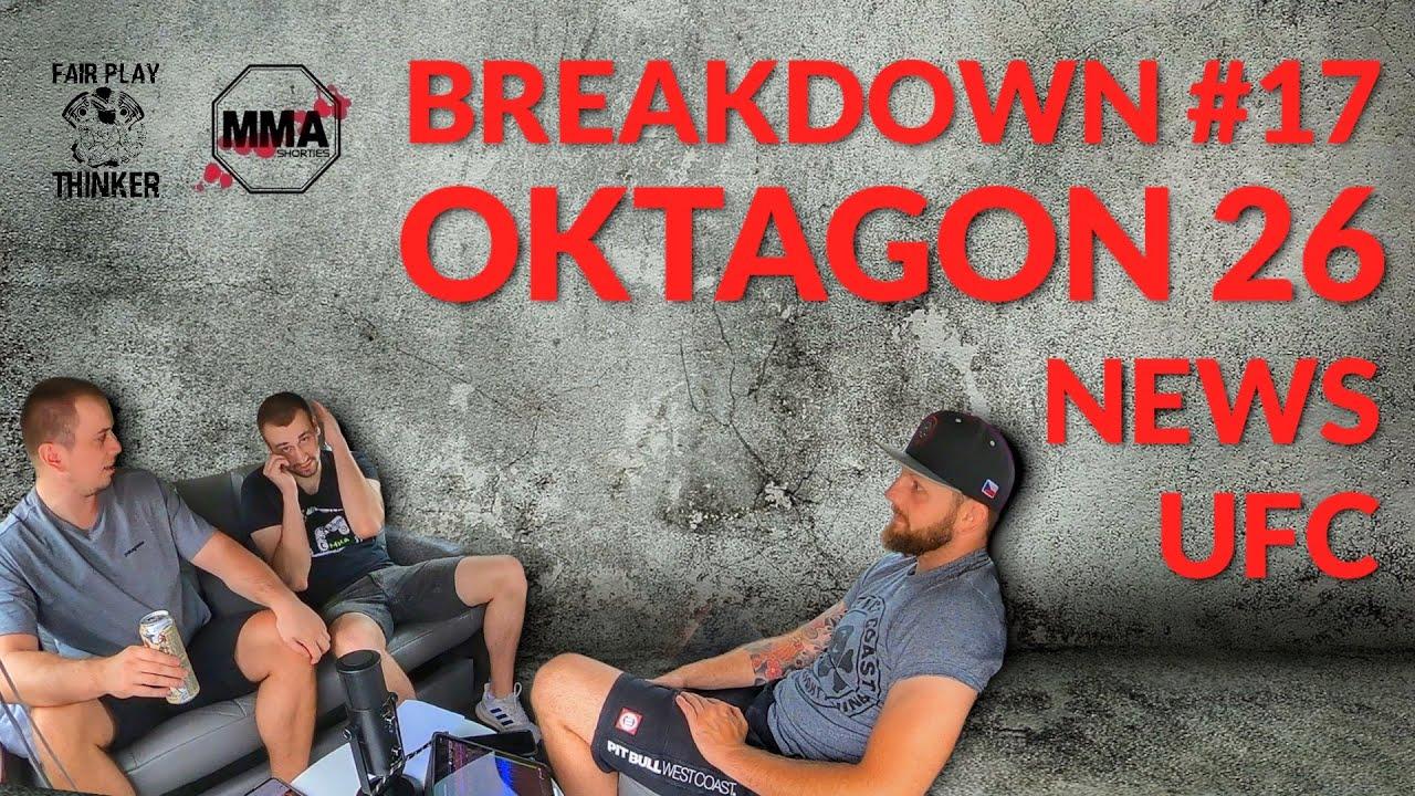 BREAKDOWN #17 – UFC, Oktagon 26, News… (Bartoš, Novák, Homolka)