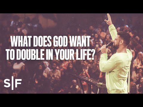 What Does God Want To Double In Your Life?  Steven Furtick