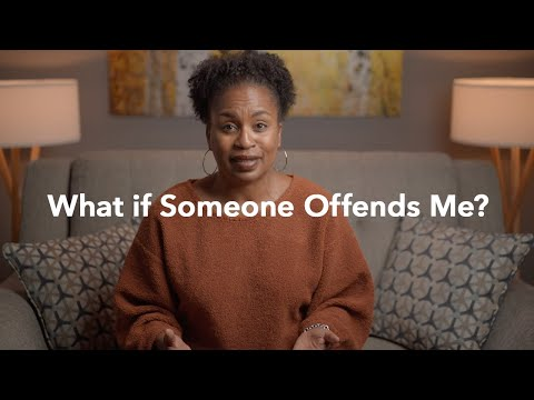 What if Someone Offends Me?  Gateway Teaching by Monica Bates