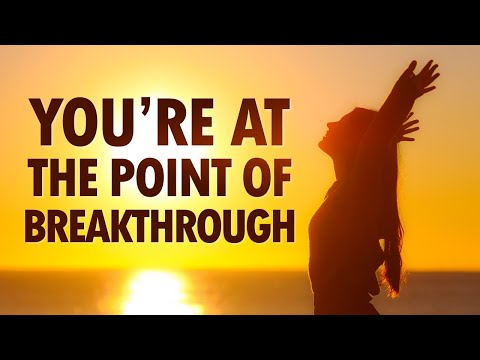 You're at the Point of BREAKTHROUGH! - Live Re-broadcast