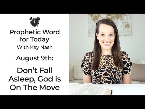 Prophetic Word for Today- Wake Up, God is about to Move! ( August 10th)
