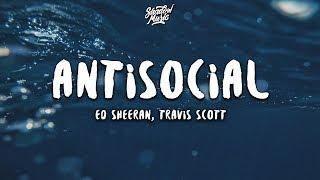 Ed Sheeran, Travis Scott - Antisocial (Lyrics)
