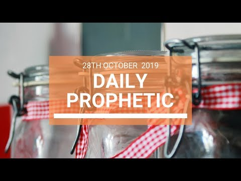 Daily Prophetic 28 October 2019 Word 8
