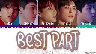 DAY6 (데이식스) - 'BEST PART' Lyrics [Color Coded_Han_Rom_Eng]