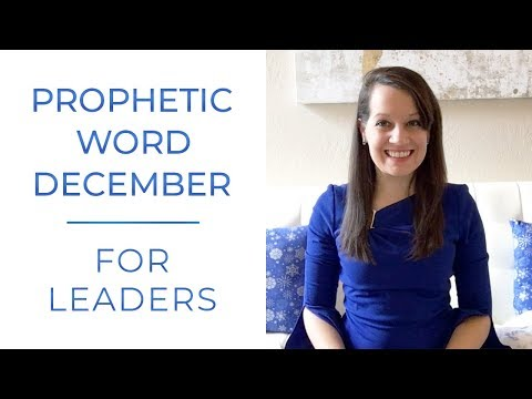 December Prophetic Word for Leaders 2018
