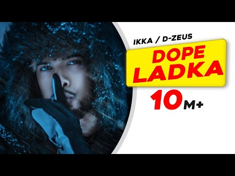 DOPE LADKA LYRICS - Ikka | Dr. Zeus