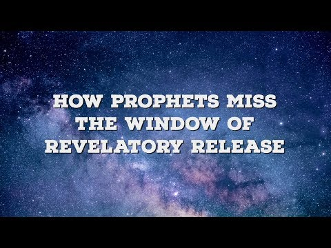 How Prophets Miss the Window of Revelatory Release