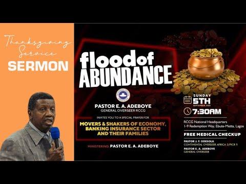 PASTOR E.A ADEBOYE SERMON - FLOOD OF ABUNDANCE