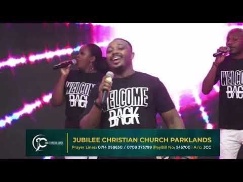 Worship Experience -Jubilee Christian Church Parklands-23rd Aug 2020  Paybill No:  545700 -A/c: JCC