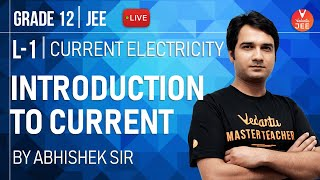 JEE Main Physics | Current Electricity - L1 | Introduction to Current | LIVE Daily | IIT JEE