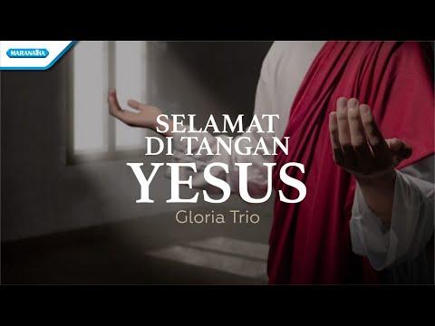 Selamat Di Tangan Yesus - HYMN - Gloria Trio (with lyric)