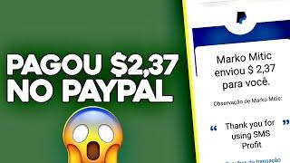 PAGOU $2,37 NO PAYPAL - GANHE DINHEIRO NO PAYPAL SEM FAZER NADA! SMS PROFIT