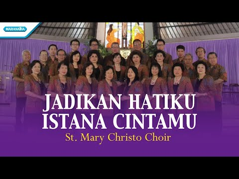 Jadikan Hatiku Istana CintaMu - St. Mary Christo Choir (with lyric)