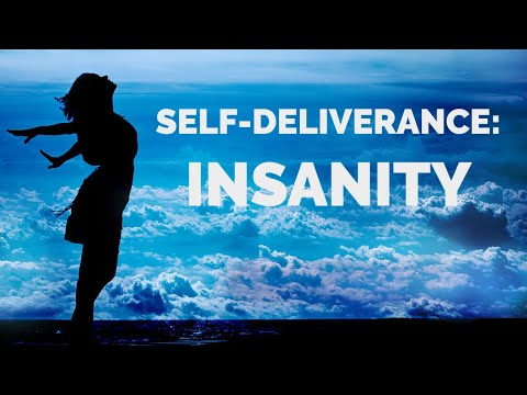 Deliverance from the Spirit of Insanity  Self-Deliverance Prayers