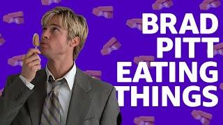 Brad Pitt Eating Supercut