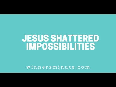 Jesus Shattered Impossibilities // The Winner's Minute With Mac Hammond