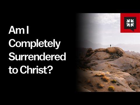 Am I Completely Surrendered to Christ? // Ask Pastor John
