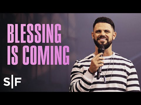 Blessing Is Coming  Steven Furtick