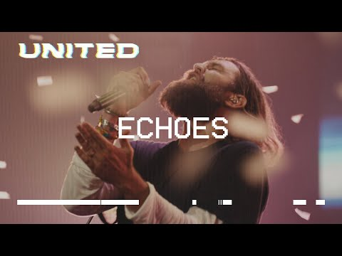 Echoes (Till We See The Other Side) Hillsong UNITED