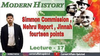 Modern History-Lecture 17 Simmon Commission, Nehru Report & Jinnah's 14 Points
