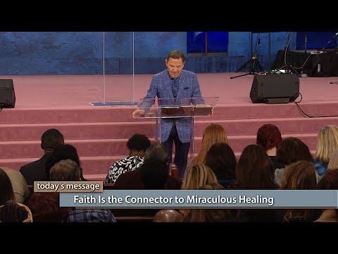 Faith Is the Connector to Miraculous Healing