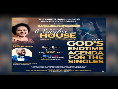 SINGLES IN THE HOUSE WITH MUMMY GLORIA BAMILOYE  MAY 2021 EDITION