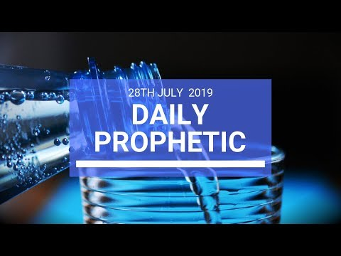 Daily Prophetic 28 July 2019 Word 7