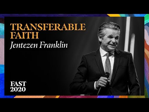 Transferable Faith  #Fast2020  Pastor Jentezen Franklin