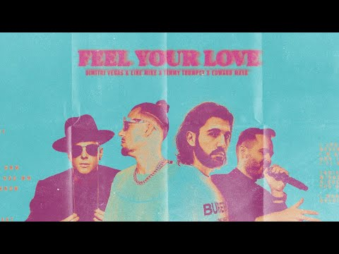 Dimitri Vegas & Like Mike, Timmy Trumpet, Edward Maya - Feel Your Love