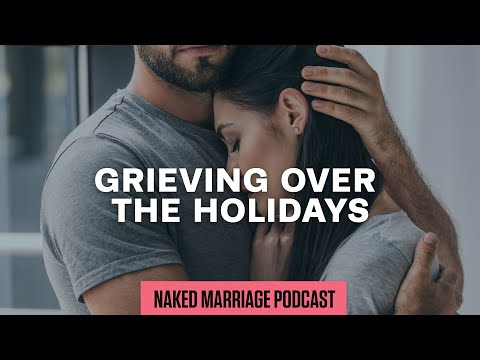 Grieving Over the Holidays  Dave and Ashley Willis