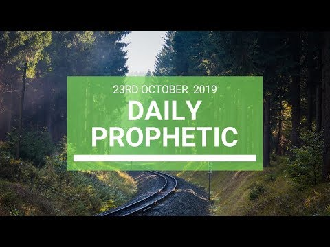 Daily Prophetic 23 October 2019 Word 8
