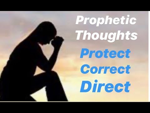 Protect, Correct and Direct: Prophetic Thoughts