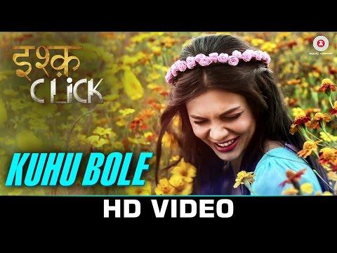 Kuhu Bole Lyrics - Ishq Click   Shalmali Kholgade