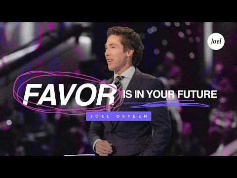 Favor Is In Your Future - Joel Osteen