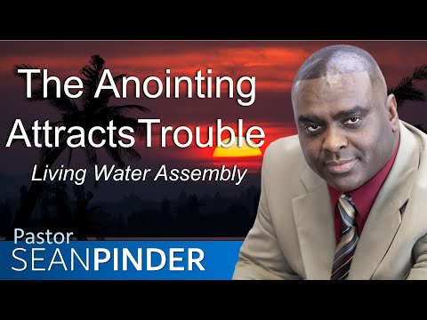 THE ANOINTING ATTRACTS TROUBLE - SUNDAY MORNING SERVICE - BIBLE PREACHING  PASTOR SEAN PINDER