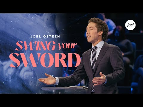 Swing Your Sword  Joel Osteen