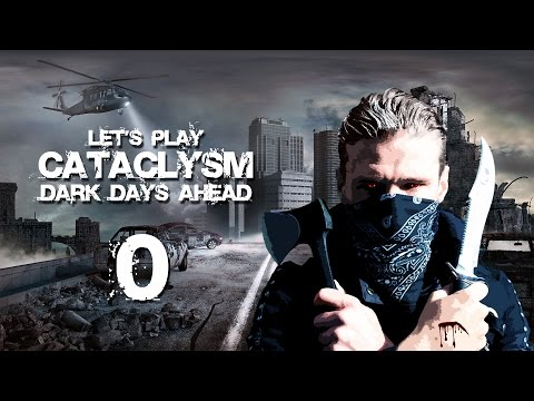 "Let's Play Cataclysm: Dark Days Ahead | Season 2 ""Setup"""