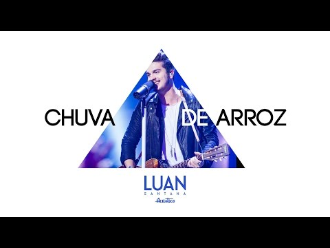 LUAN SANTANA - CHUVA DE ARROZ