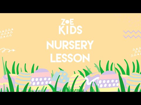 ZOE KIDS  EASTER NURSERY LESSON