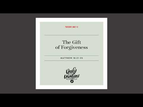 The Gift of Forgiveness - Daily Devotional