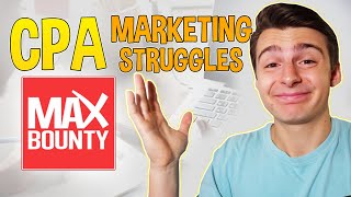 Why YOU Struggle With CPA Marketing (4+ Reasons) | MaxBounty + OfferVault And More!