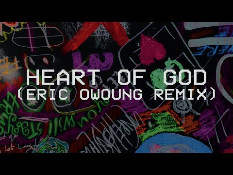 Heart of God (Eric Owyoung Remix) - Hillsong Young & Free