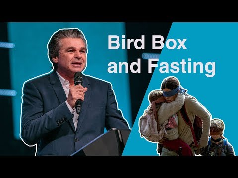 What Does Bird Box Have To Do With Fasting?  Jentezen Franklin
