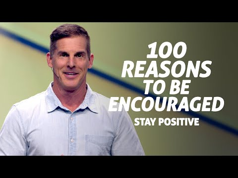 100 Reasons to Be Encouraged: Stay Positive