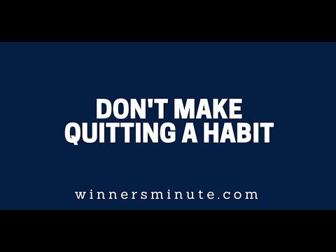 Don't Make Quitting a Habit  The Winner's Minute With Mac Hammond