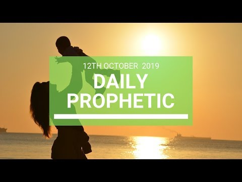 Daily Prophetic 12 October Word 7