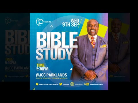 Jubilee Christian Church Parklands -Bible Study -9th Sep 2020  Paybill No: 545700 - A/c: JCC.