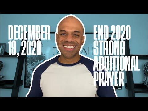 End 2020 Strong Additional Prayer - December 18, 2020 - Bishop Kevin Foreman